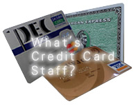 What's Credit Card Staff?